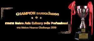CHAMPION ระบบตะวันออก รายการ Makro Asia Culinary ระดับ Professional ในงาน Makro Hoerca Challenge 2019